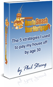 How To Smash Your Mortgage